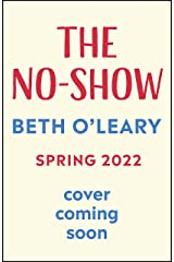 The No-Show: The heart-warming new novel from the author of The Flatshare and The Switch (English Edition) Format Kindle
