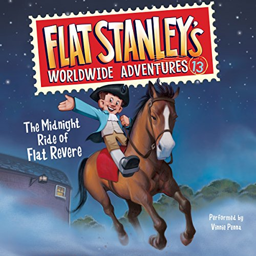 The Midnight Ride of Flat Revere     Flat Stanley's Worldwide Adventures, Book 13              By:                                                                                                                                 Jeff Brown,                                                                                        Kate Egan                               Narrated by:                                                                                                                                 Vinnie Penna                      Length: 1 hr and 11 mins     1 rating     Overall 5.0