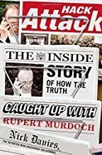 Hack Attack: The Inside Story of How the Truth Caught Up with Rupert Murdoch by Nick Davies (2014-08-12)