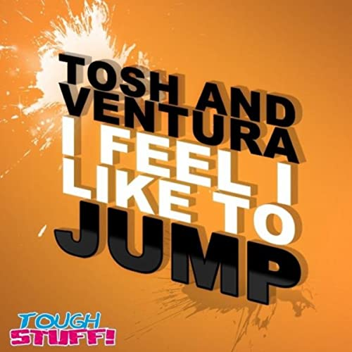 Tosh & Ventura - I Feel I Like To Jump
