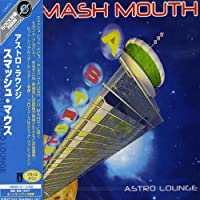 Astro Lounge by Smash Mouth (2007-12-15)