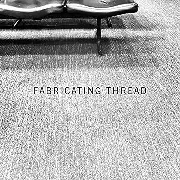 Fabricating Thread