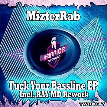 Fuck your Bassline EP