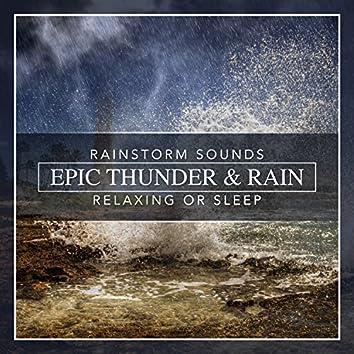 Epic Thunder & Rain, Rainstorm Sounds for Relaxing, Focus or Sleep