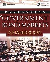 Developing Government Bond Markets: A Handbook (World Bank Publications)