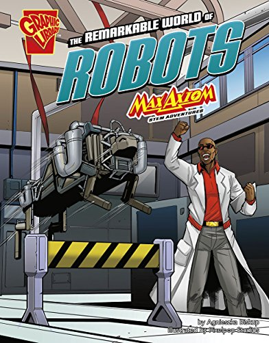 The Remarkable World of Robots: Max Axiom Stem Adventures (English Edition)