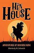The Hen House: Adventures at Grayson Farm