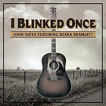 I Blinked Once (Single)