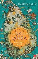 Return to Sri Lanka: Travels in a Paradoxical Island