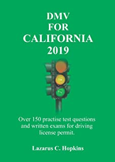 DMV For California 2019: Over 150 practice test questions and written exams for driving license permit.