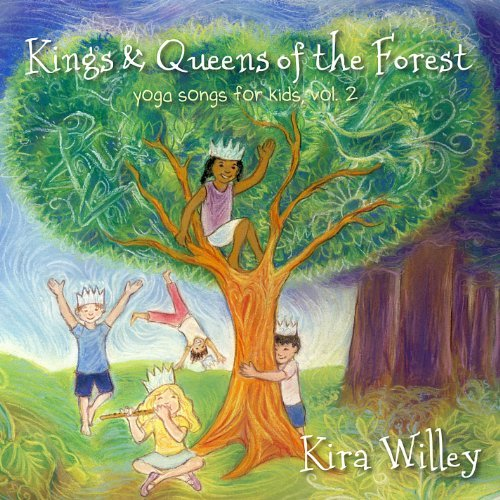 Kings & Queens Of The Forest: Yoga Songs For Kids Vol. 2 by Kira Willey (2014-11-18)