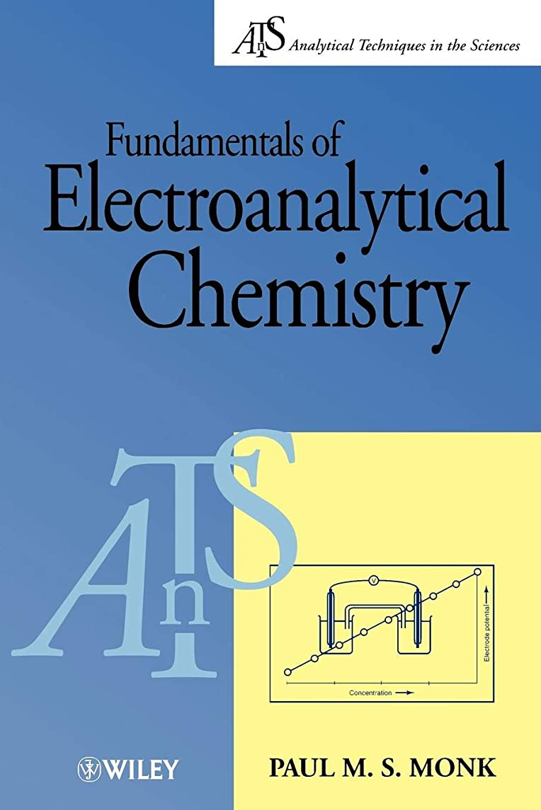折る買う皮Fundamentals of Electroanalytical Chem (Analytical Techniques in the Sciences (AnTs) *)