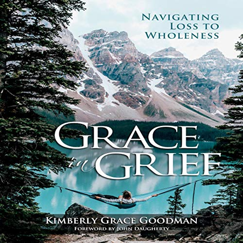 Grace in Grief: Navigating Loss to Wholeness audiobook cover art