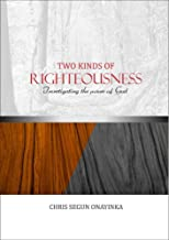 TWO KINDS of RIGHTEOUSNESS: INVESTIGATING THE POWER OF GOD