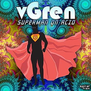 Superman On Acid