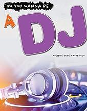 DJ (So You Wanna Be)