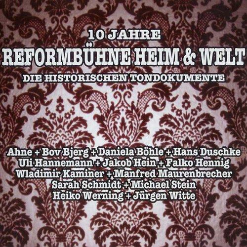 10 Jahre Reformbühne Heim & Welt. Die Historischen Tondokumente Titelbild