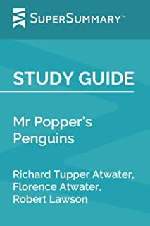 Study Guide: Mr Popper's Penguins by Richard Tupper Atwater, Florence Atwater, Robert Lawson (SuperSummary)