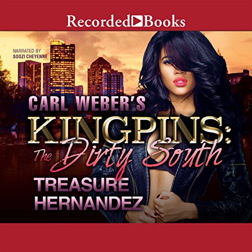 Carl Weber's Kingpins     The Dirty South              By:                                                                                                                                 Treasure Hernandez                               Narrated by:                                                                                                                                 Soozi Cheyenne                      Length: 8 hrs and 29 mins     150 ratings     Overall 4.3