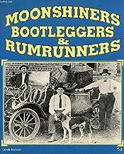 Moonshiners Bootleggers & Rumrunners