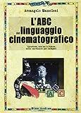 L'ABC del linguaggio cinematografico. Strutture, analisi e figure nella narrazione per immagini