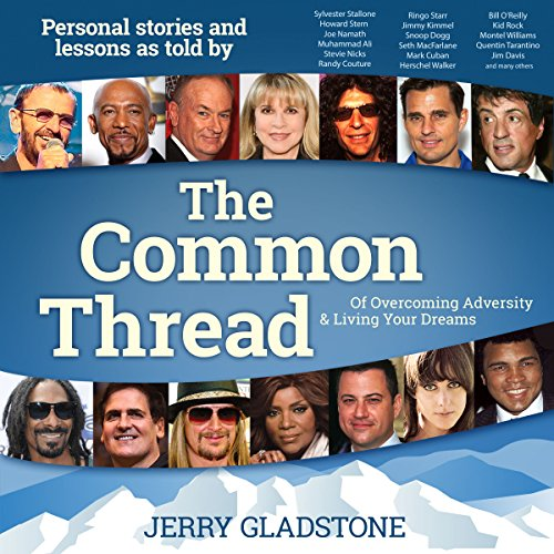 The Common Thread of Overcoming Adversity and Living Your Dreams audiobook cover art