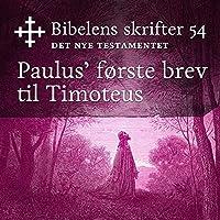 Paulus' første brev til Timoteus (Bibel2011 – Bibelens skrifter 54 – Det Nye Testamentet)'s image