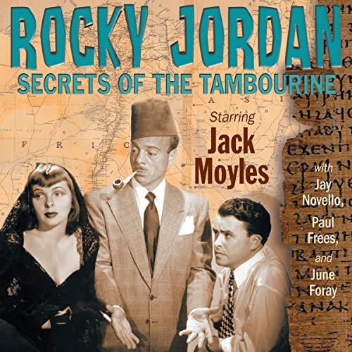 Rocky Jordan     Secrets of the Tambourine              De :                                                                                                                                 Original Radio Broadcast                               Lu par :                                                                                                                                 Jack Moyles,                                                                                        Jay Novello,                                                                                        Old Time Radio                      Durée : 7 h et 52 min     Pas de notations     Global 0,0