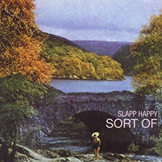 Sort Of by Slapp happy (2000-03-21)