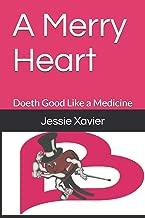 A Merry Heart: Doeth Good Like a Medicine