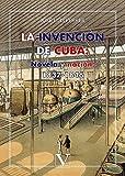 La invención de Cuba: Novela y nación (1837-1846) (Serie Biblioteca Cubana)