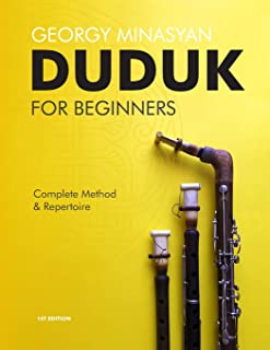 Duduk For Beginners: Complete Method and Repertoire