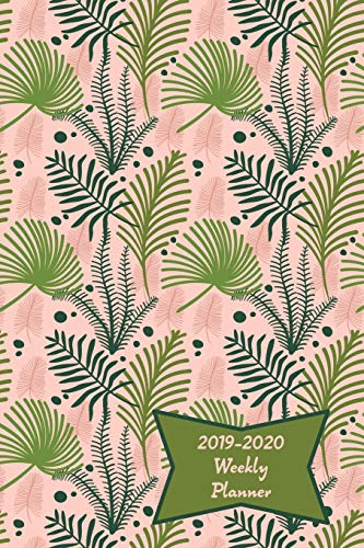 2019-2020 Weekly Planner: Funky Pink Fern Academic Weekly Calendar with Goal Setting Section July 2019-December 2020, 6x9