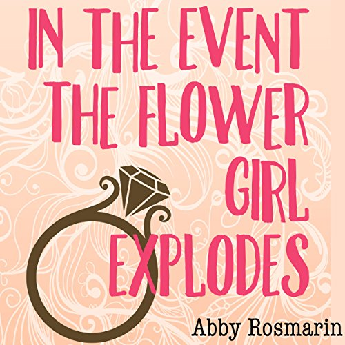 In the Event the Flower Girl Explodes audiobook cover art