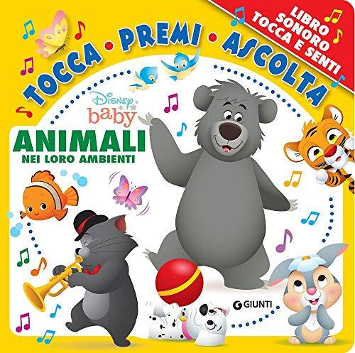 Animali Nei Loro Ambienti. Disney Baby. Tocca Premi Ascolta. Ediz. a Colori