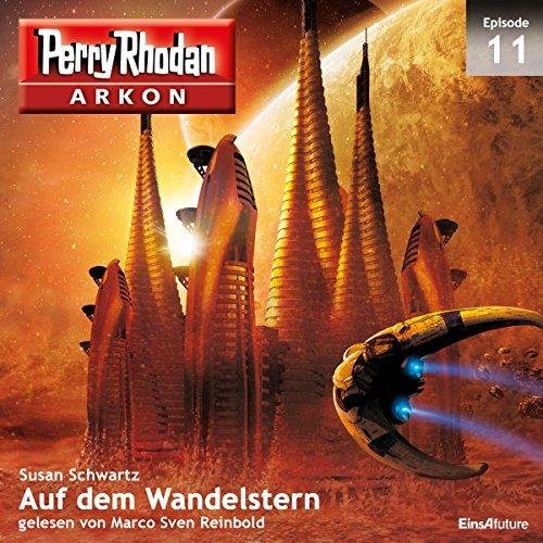 Auf dem Wandelstern (Perry Rhodan Arkon 11) Titelbild