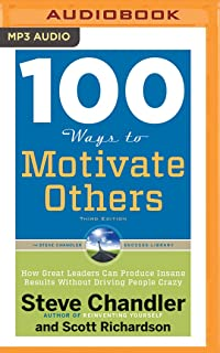100 Ways to Motivate Others, Third Edition (The Steve Chandler Success Library)