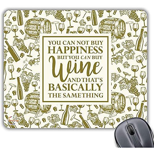 Sie können Nicht kaufen, Glück, Aber Sie können kaufen Wein Neuheit Geschenk gedruckt PC Laptop-Computer Mauspad