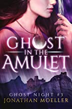 Ghost in the Amulet (Ghost Night Book 3)