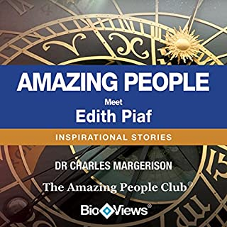 Meet Edith Piaf     Inspirational Stories              By:                                                                                                                                 Charles Margerison                               Narrated by:                                                                                                                                 Michelle Plum                      Length: 25 mins     6 ratings     Overall 3.8