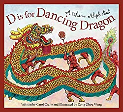 D is for Dancing Dragon - Children's Book about Chinese Dragon and Chinese New Year