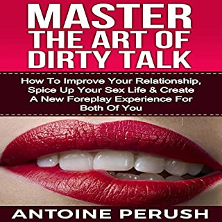 Dirty Talk: Master the Art of Dirty Talk cover art