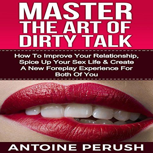 Dirty Talk: Master the Art of Dirty Talk audiobook cover art