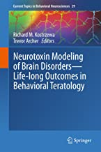 Neurotoxin Modeling of Brain Disorders — Life-long Outcomes in Behavioral Teratology (Current Topics in Behavioral Neurosc...