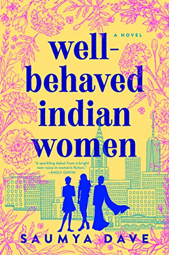 Well-Behaved Indian Women by [Saumya Dave]