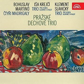 Martinů: Four Madrigals - Krejčí, Slavický: Trios for Oboe, Clarinet and Bassoon