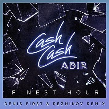 Finest Hour (feat. Abir) [Denis First & Reznikov Remix]