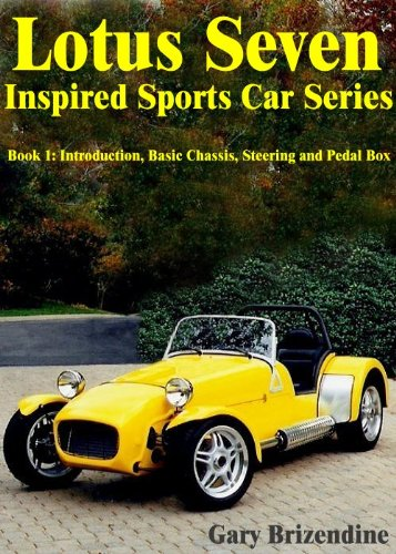 The Lotus Seven Inspired Sports Car Series Book 1 - Introduction, Basic Chassis, Steering and Pedal Box (English Edition)