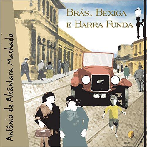 Brás, Bexiga e Barra Funda audiobook cover art
