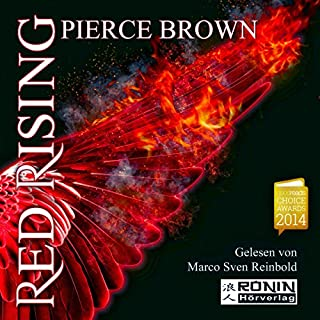 Red Rising     Red Rising 1              By:                                                                                                                                 Pierce Brown                               Narrated by:                                                                                                                                 Marco Sven Reinbold                      Length: 16 hrs and 51 mins     1 rating     Overall 5.0